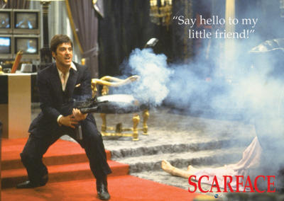 Scarface Say Hello To My Little Friend